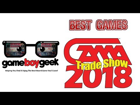 Best Games at the GAMA Trade Show (2018) with the Game Boy Geek
