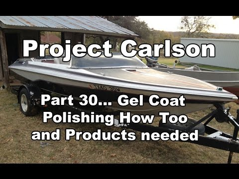 Project Carlson CVX-18 - Product Review and Re-Cap of the Gel Coat Polishing process