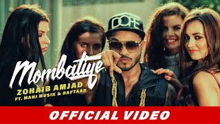 Zohaib Amjad - Mombatiye ft. Raftaar & Manj Musik | New Punjabi Songs 2015 | Official Video