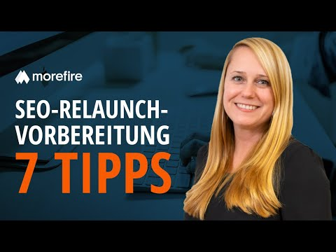 7 Tipps für die perfekte SEO-Relaunch-Vorbereitung | morefire