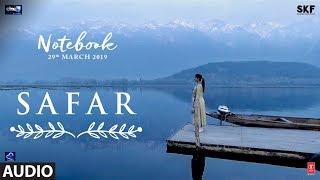 Notebook: Safar Full Song   Zaheer Iqbal & Pranutan Bahl   Mohit Chauhan   Vishal Mishra