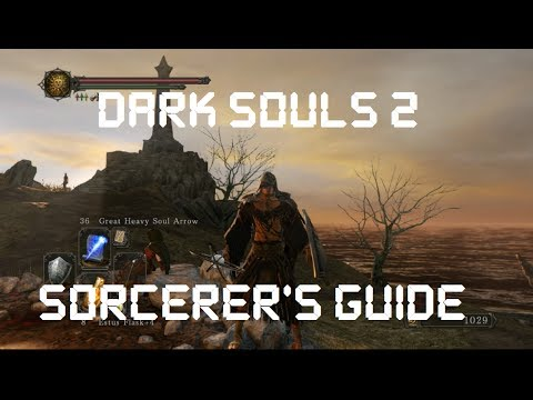 Dark Souls 2: Beginner's Sorcerer Guide