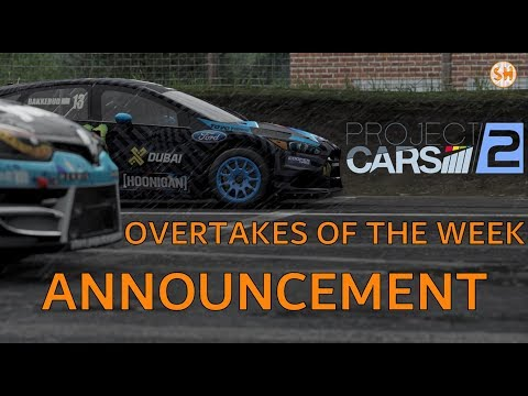 Project Cars 2 - OVERTAKES OF THE WEEK SERIES ANNOUNCEMENT!