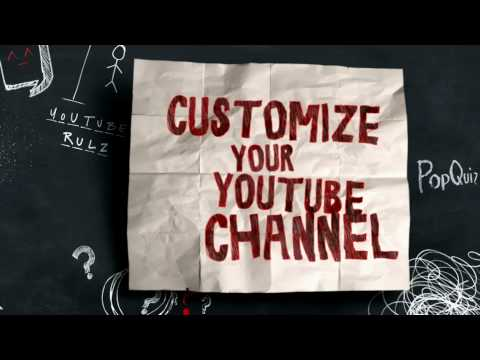YouTube 101: Customizing Your Channel