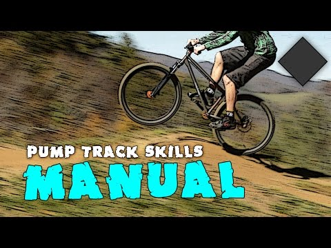 Pump Track Skills - How to Manual