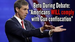 Beto During Debate: Americans WILL Comply With Gun Confiscation