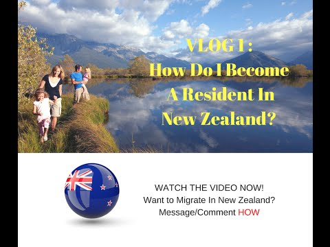 VLOG 1: How Do I Become A Resident In New Zealand?