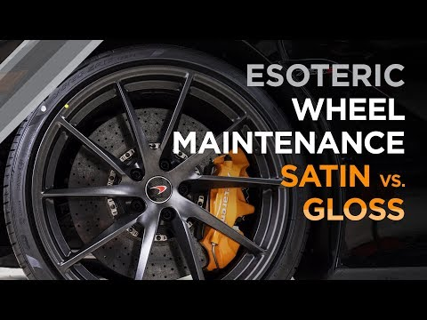 Wheel maintenance, Satin vs Gloss - ESOTERIC Car Care!