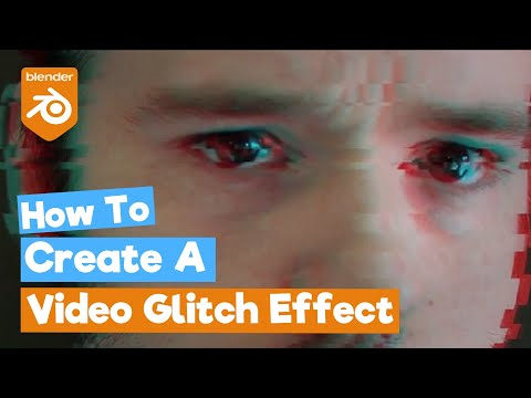 Blender Tutorial: How to Create a Video Glitch Effect