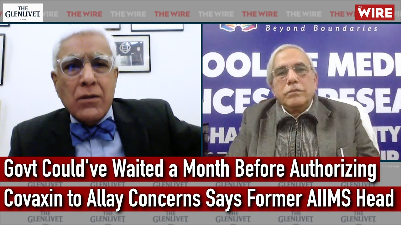 Govt Could've Waited a Month Before Authorizing Covaxin to Allay Concerns Says Former AIIMS Head