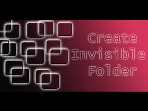 How to create an invisible folder!