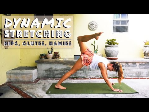 Dynamic Stretching | Loosen Tight Hips, Glutes + Hamstrings