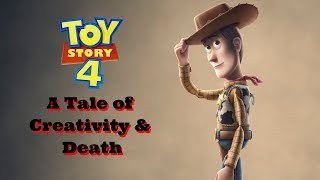 Toy Story 4 A Tale of Creativity and Death