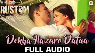 Dekha Hazaro Dafaa - Full Audio| Rustom| Arijit Singh & Palak Muchhal | Akshay Kumar & Ileana D
