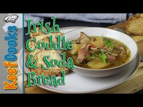 Dublin Coddle Irish Bacon and Sausage Stew with Soda Bread