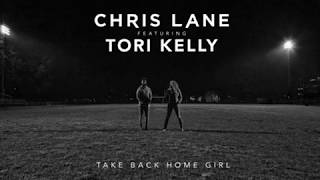 Chris Lane - Take Back Home Girl ft Tori Kelly