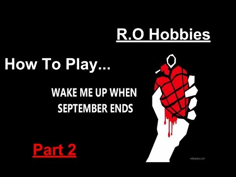How To Play Wake Me Up When September Ends By Green Day (Part 2)