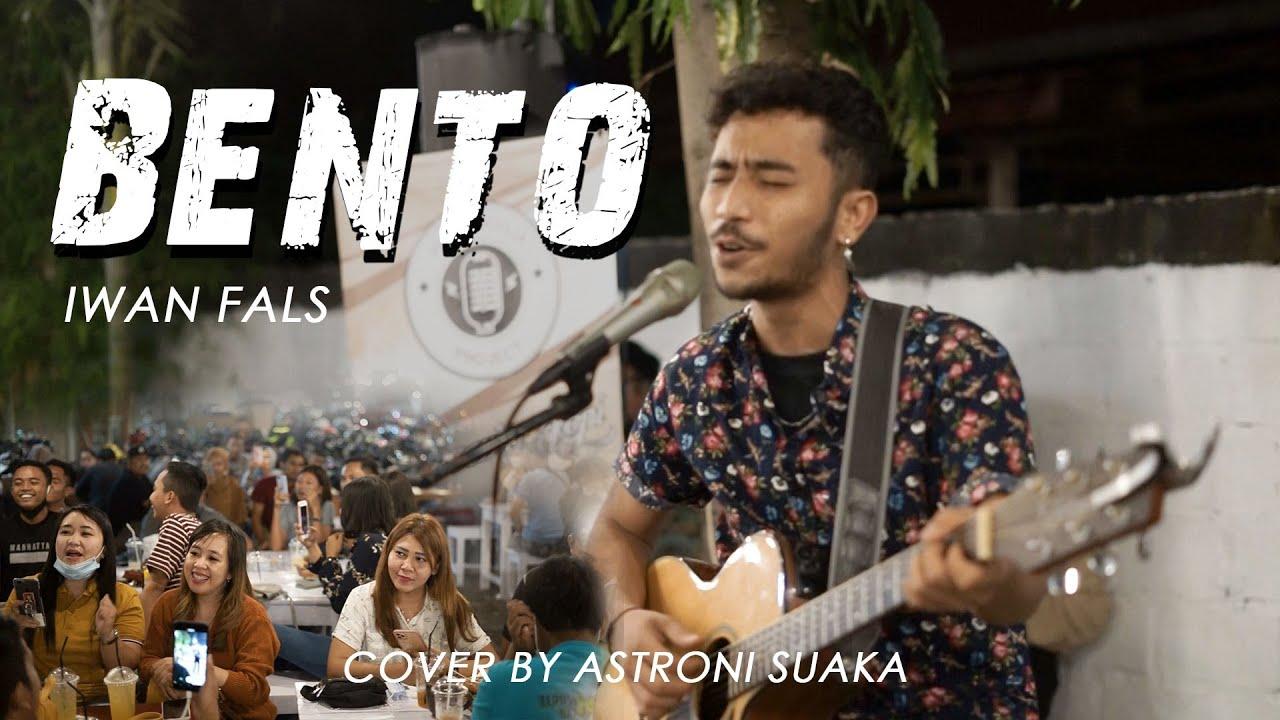 BENTO - IWAN FALS (LIRIK) COVER BY ASTRONI SUAKA