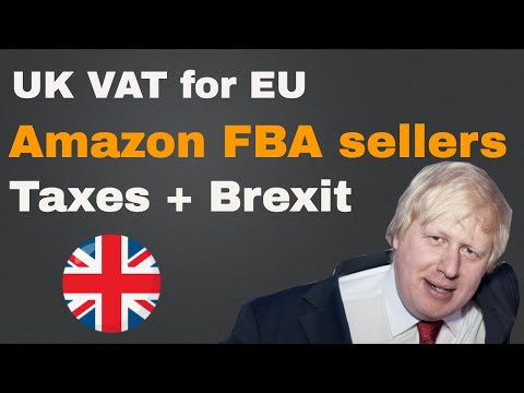 Paying UK VAT as an EU seller | Taxes and Brexit for Amazon FBA