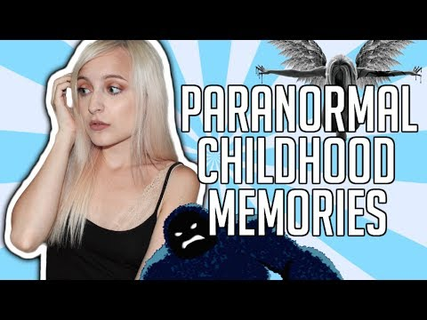 MY CHILDHOOD PARANORMAL MEMORIES   GHOSTS, ANGELS AND MONSTERS