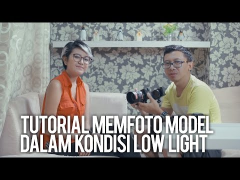 Memfoto Model Saat Low Light [Tutorial Fotografi #1]