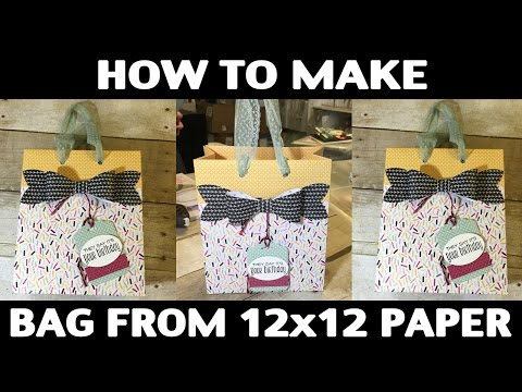 Stamping Jill - How to Make a Bag With 12x12 Designer Series Paper