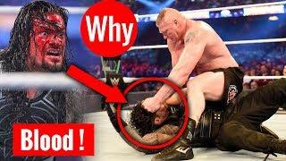 Why Roman Reigns Blood At Wrestlemania 34 ? Backstage Secret Exposed! Brock Vs Roman Wrestlemania 34