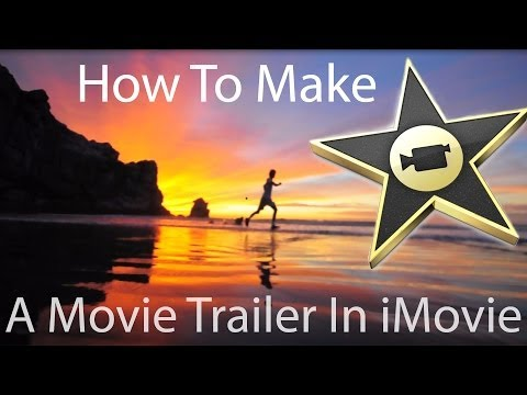 How to Make Awesome Movie Trailer in iMovie That Has The Cinematic Look & Feel