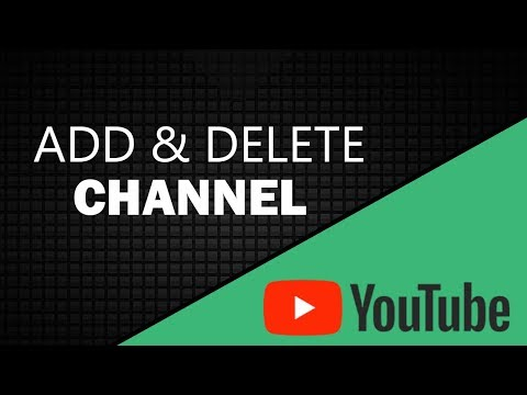 Add and Delete Channel Youtube