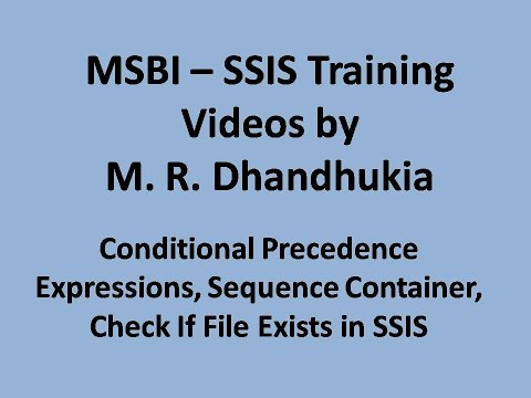MSBI - SSIS - Conditional Precedence Expressions, Sequence Container, Check If File Exists in SSIS