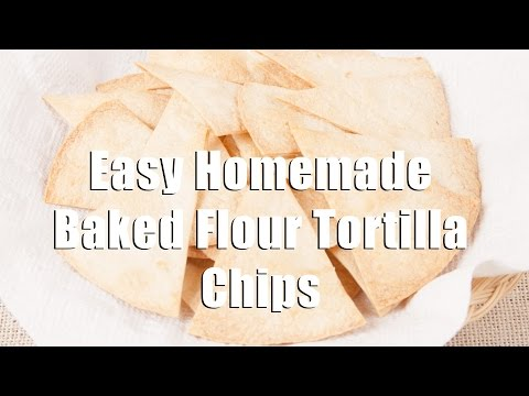 Easy Homemade Baked Flour Tortilla Chips (Home Cooking 101) DiTuro Procutions