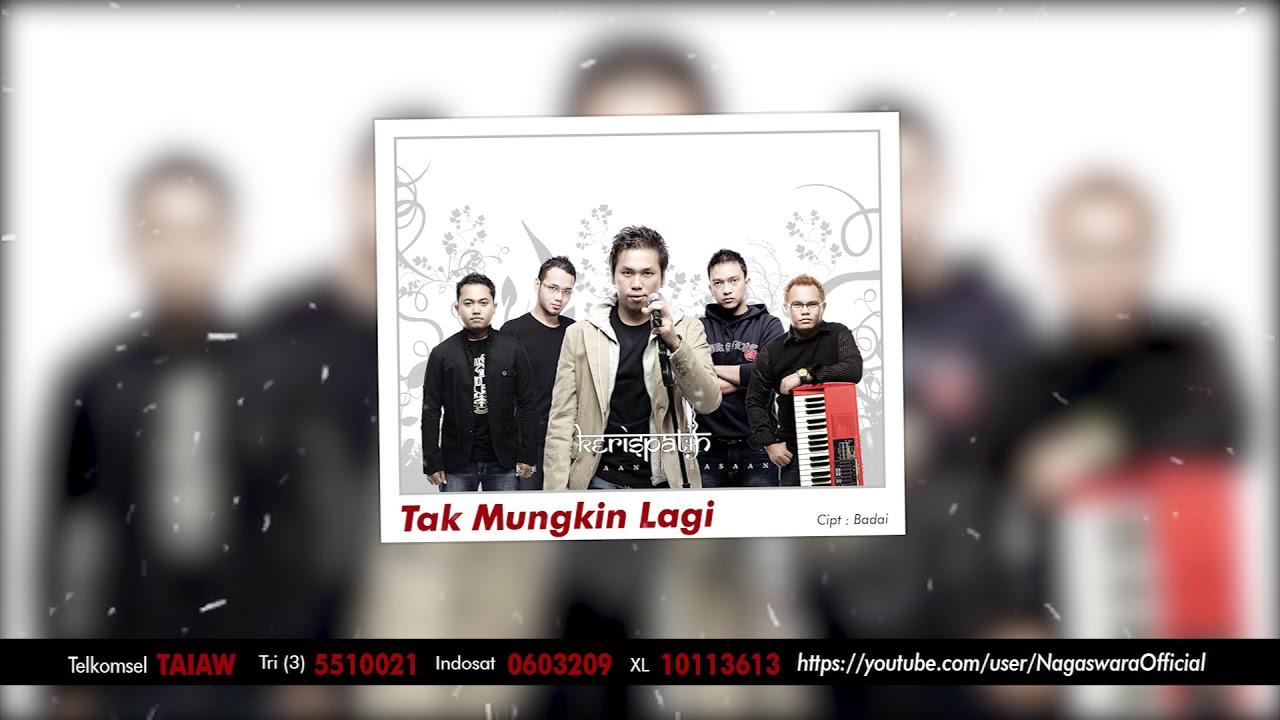 Download Kerispatih - Tak Mungkin Lagi MP3 Gratis