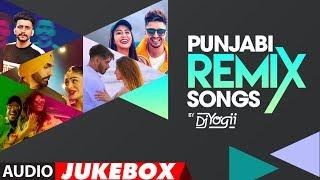 Punjabi Remix Songs , DJ Yogii 🔥 , Audio Jukebox , Latest Punjabi Songs
