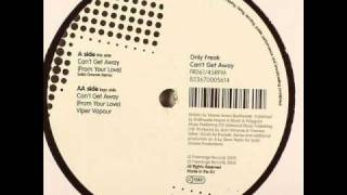 Only Freak - Cant Get Away (Solid Groove Remix)
