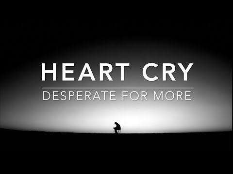 Heart Cry (Desperate For More) - 1 Hour Deep Prayer Music | Worship Music | Soft Meditation Music |