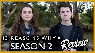 13 REASONS WHY Season 2 Review