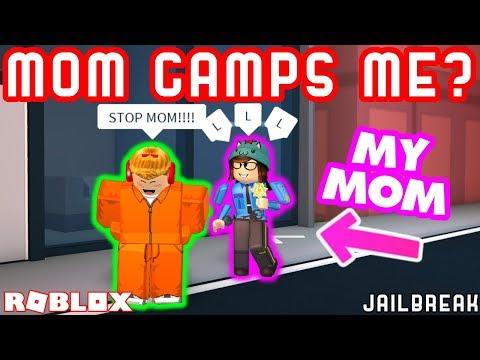 MY MOM CAMPED ME IN JAILBREAK!? - Roblox Jailbreak With Mom