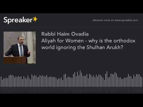Aliyah for Women? What Does the Shulchan Aruch Say? (class)