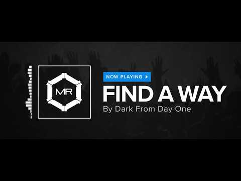 Dark From Day One - Find A Way [HD]