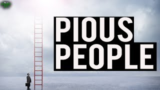 Where Are The Pious People?