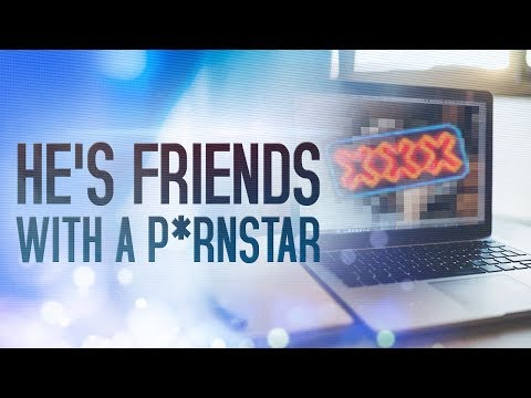 He's Friends With A P*RN STAR