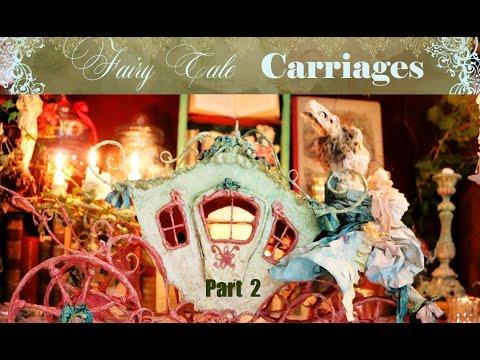 Paper secret 17 : Fairy tale papier Mâché  Carriages part 2