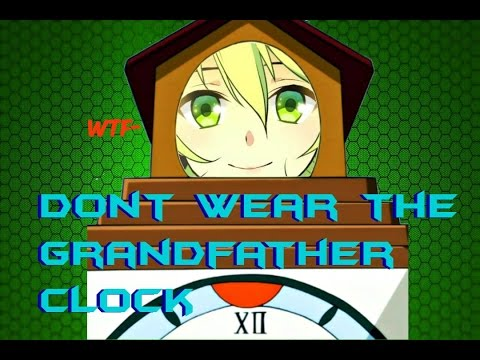 Why not to wear the grandfather clock