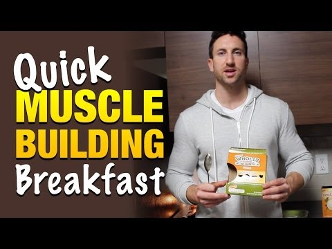 Muscle Building Breakfast In 10 Minutes Quick: Easy Meal To Gain Muscle