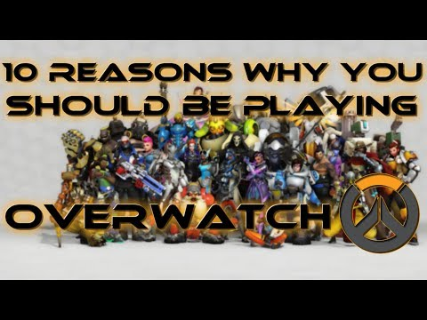 10 Reasons Why YOU Should Be Playing Overwatch