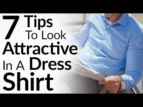 7 Tips To Look Attractive In A Dress Shirt | Perfect Way To Style Button Down Shirts | Tailor Store