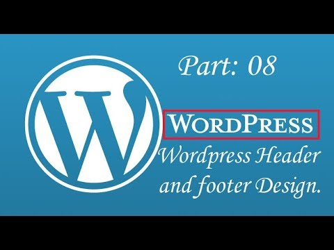 08. Haw to Make a Wordpress Header and Footer Design bangla tutorial