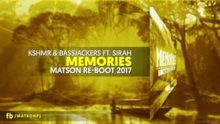 Download KSHMR & Bassjackers ft. Sirah - Memories  (Matson Re-Boot 2017) + DOWNLOAD