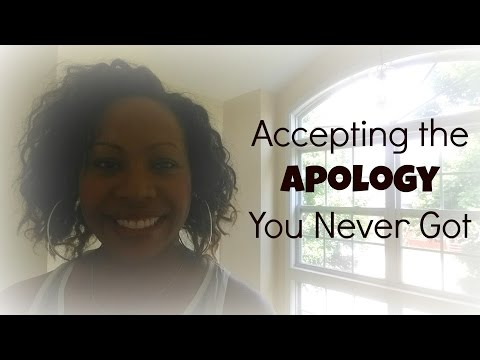 Accepting the Apology You Never Got