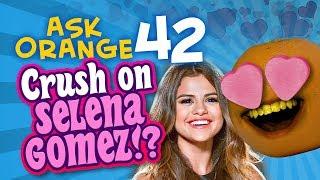 Annoying Orange - Ask Orange #42: Crush on Selena Gomez?!?